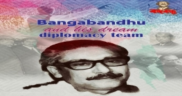 Bangabandhu and His Dream Diplomacy Team